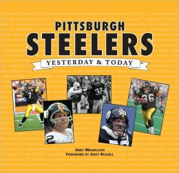 Pittsburgh Steelers: Yesterday and Today
