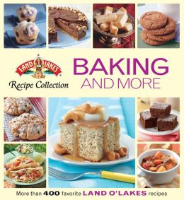 Land O Lakes Recipe Collection: Baking and More