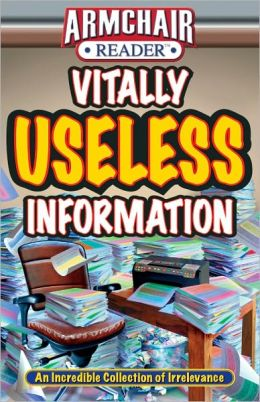 Armchair Reader Vitally Useless Information