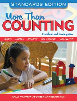 More Than Counting: Math Activities for Preschool and Kindergarten, Standards Edition