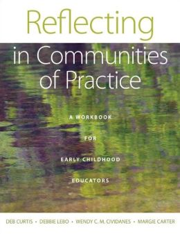 Reflecting in Communities of Practice: A Workbook for Early Childhood Educators