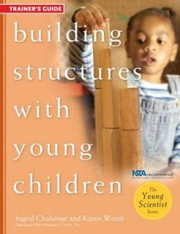 Building Structures with Young Children--Trainer's Guide