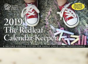The Redleaf Calendar-Keeper 2019: A Record-Keeping System for Family Child Care Professionals