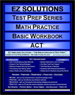 EZ Solutions - Test Prep Series - Math Practice - Basic Workbook - Act