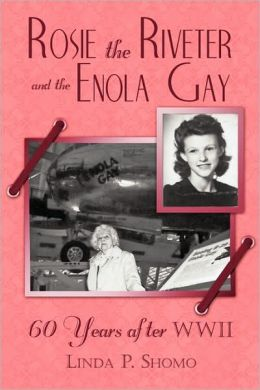Rosie The Riveter And The Enola Gay