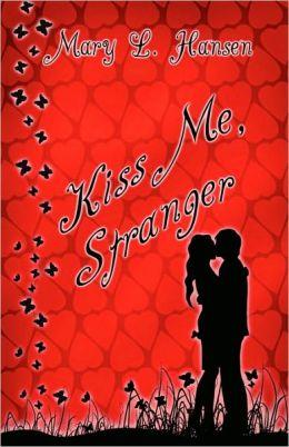 Kiss Me, Stranger