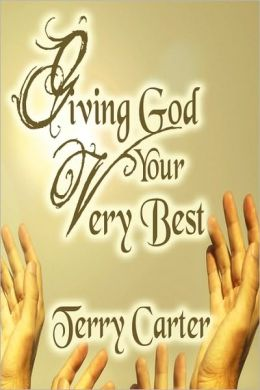 Giving God Your Very Best