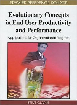 Evolutionary Concepts In End User Productivity And Performance