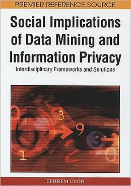 Social Implications Of Data Mining And Information Privacy