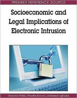 Socioeconomic And Legal Implications Of Electronic Intrusion