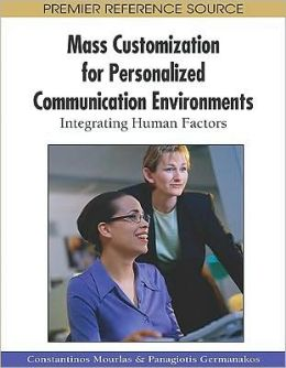 Mass Customization For Personalized Communication Environments