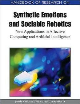 Handbook Of Research On Synthetic Emotions And Sociable Robotics