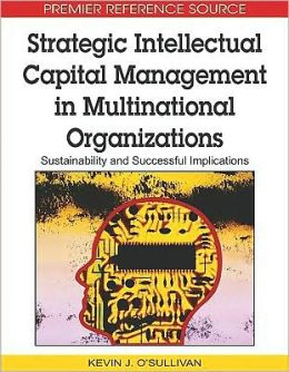 Strategic Intellectual Capital Management In Multinational Organizations