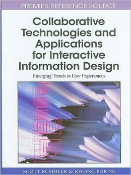 Collaborative Technologies And Applications For Interactive Information Design