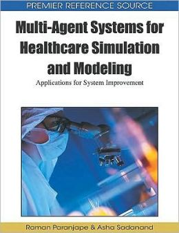 Multi-Agent Systems For Healthcare Simulation And Modeling