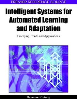 Intelligent Systems For Automated Learning And Adaptation