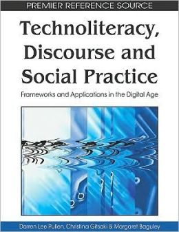 Technoliteracy, Discourse, And Social Practice