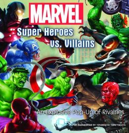 Marvel Super Heroes vs. Villains: An Explosive Pop Up of Rivalries!