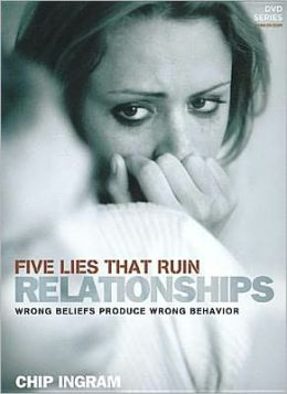 Five Lies That Ruin Relationships Study Guide: Wrong Beliefs Produce Wrong Behavior