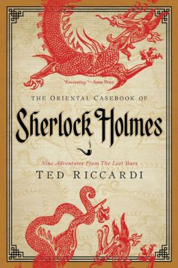 The Oriental Casebook of Sherlock Holmes: Nine Adventures from the Lost Years