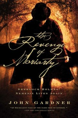 The Revenge of Moriarty: Sherlock Holmes' Nemsis Lives Again