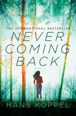 Never Coming Back: A Novel