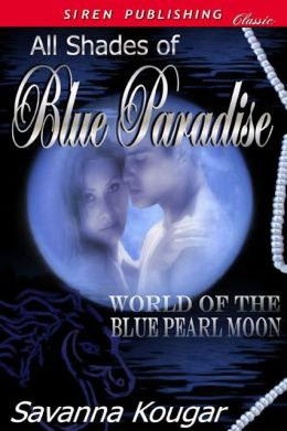 All Shades of Blue Paradise (Siren Publishing Classic)