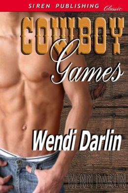 Cowboy Games (Siren Publishing Classic)