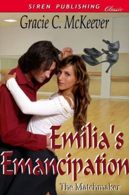 Emilia's Emancipation [The Matchmaker 4] (Siren Publishing Classic)