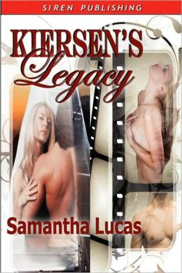 Kiersen's Legacy Body, Heart, and Soul: Love, Lust, and Deception