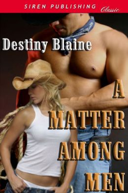A Matter Among Men [A Matter Among Cowboys 1] (Siren Publishing Classic)