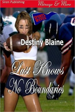 Lust Knows No Boundaries [Sports Wives 2] (Siren Publishing Menage & More)