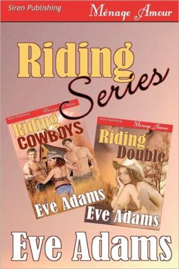 Riding Series (Siren Publishing Menage Amour)