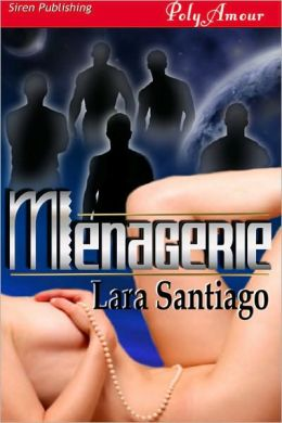 Menagerie (Siren Publishing PolyAmour)
