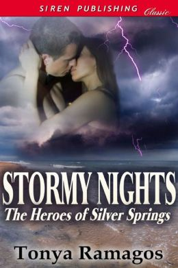 Stormy Nights [The Heroes of Silver Springs 3] (Siren Publishing Classic)