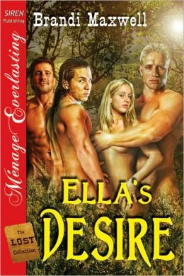 Ella's Desire [The Lost Collection] (Siren Publishing Menage Everlasting)