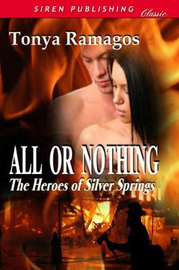 All or Nothing [The Heroes of Silver Springs 4 ] (Siren Publishing Classic)