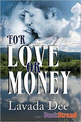 For Love Or Money (Bookstrand Publishing)