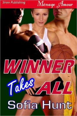 Winner Takes All [Delectable Bad Boys] (Siren Publishing Menage Amour)