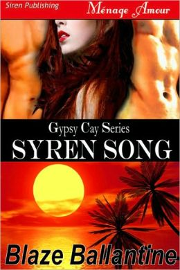 Syren Song [Gypsy Cay] (Siren Publishing Menage Amour)
