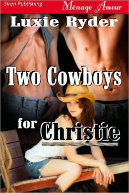Two Cowboys for Christie [Midnight Cowboys 2] (Siren Publishing Menage Amour)