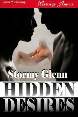 Hidden Desires [Tri-Omega Mates 3] (Siren Publishing Menage Amour Manlove)