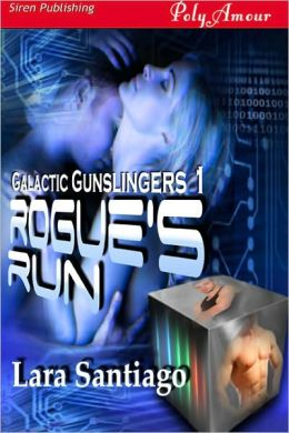 Rogue's Run [Galactic Gunslingers] (Siren Publishing PolyAmour)