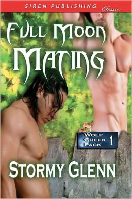 Full Moon Mating [Wolf Creek Pack 1] (Siren Publishing)