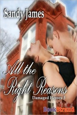 All The Right Reasons [Damaged Heroes, Book 3] (Bookstrand Publishing)