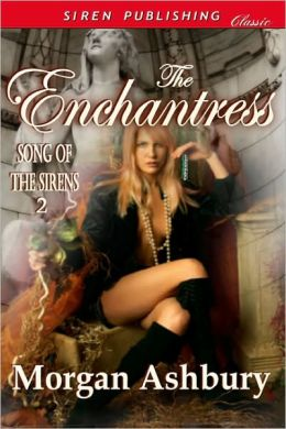 The Enchantress [The Song of the Sirens 2]