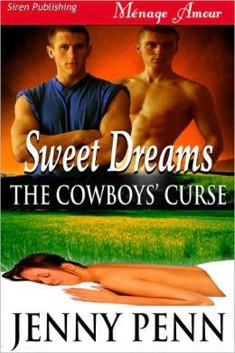 Sweet Dreams [The Cowboy's Curse] (Siren Publishing Menage Amour)