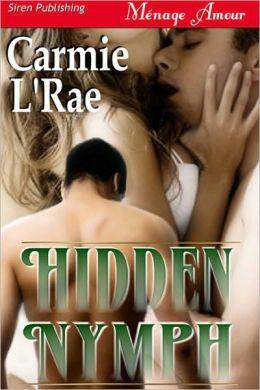 Hidden Nymph (Siren Publishing Menage Amour)