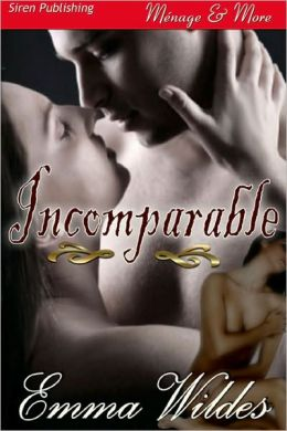 Incomparable [The Improper Ladies 2] (Siren Publishing Menage & More)