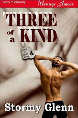 Three of a Kind [Lovers of Alpha Squad 4] (Siren Publishing Menage Amour Manlove)